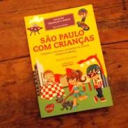 Um guia para desvendar São Paulo com crianças